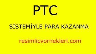 PTC Sistemiyle Kazanmak