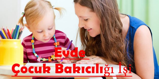 Evde Çocuk Bakıcılığı İşi